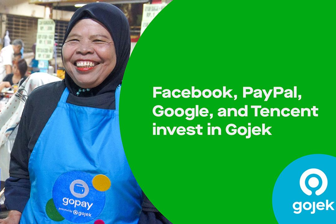facebook paypal google and tencent invest in gojek